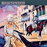 Rondó Veneziano Magica Melodia