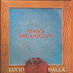 Lucio Dalla Viaggi Organizzati