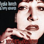 Lydia Lunch Memory And Madness
