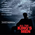 James Horner All The King's Men: Original Motion Picture Soundtrack