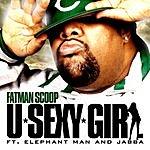 Fat Man Scoop U Sexy Girl (4-Track Maxi-Single/Parental Advisory)