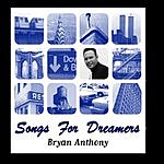 Bryan Anthony Songs For Dreamers