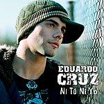 Eduardo Cruz Ni Tu Ni Yo (Single)