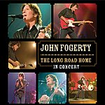 John Fogerty The Long Road Home: In Concert (Live)
