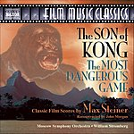 William Stromberg Max Steiner: The Son Of Kong/The Most Dangerous Game (Film Scores)