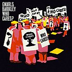 Gnarls Barkley Who Cares?/Gone Daddy Gone
