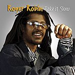 Roger Robin Take It Slow