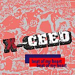 X-Ceed Beat Of My Heart/Hit The Big Time (Single)