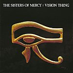 Sisters Of Mercy Vision Thing (Remastered)