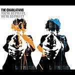 The Charlatans UK You're So Pretty, We're So Pretty (4-Track Maxi-Single)