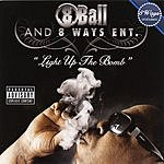 8Ball 8 Ball & 8 Ball Entertainment Present: Light Up The Bomb (Parental Advisory)