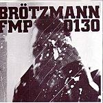 Peter Brötzmann FMP130