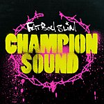 Fatboy Slim Champion Sound (8-Track Maxi-Single)