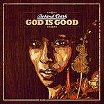 Roland Clark God Is Good (3-Track Single)