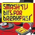 Smash TV Bits For Breakfast