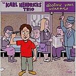 Karl Hendricks Declare Your Weapons