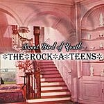 The Rock-A-Teens Sweet Bird Of Youth