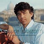 Claude Barzotti Ses Plus Grands Succès