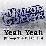 Wylde Bunch Yeah Yeah (Stomp The Bleachers) (Single)