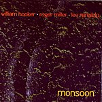 William Hooker Out Trios Volume One: Monsoon