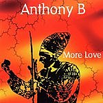 Anthony B More Love