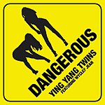 Ying Yang Twins Dangerous (Single)