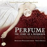 Sir Simon Rattle Perfume - The Story Of A Murderer: Orginal Motion Picture Soundtrack