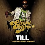 Sleepy Brown Till (Your Legs Start Shaking) (Radio Edit)