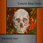 The Chain Reaction Shedding Skin