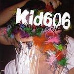 Kid606 Pretty Girls Make Raves