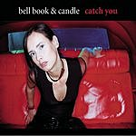 Bell Book & Candle Catch You