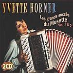 Yvette Horner Les Grands Succès Du Musette Vol. 1 /  Les Grands Succès Du Musette Vol. 2