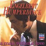Engelbert Humperdinck A Man Without Love