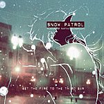 Snow Patrol Set The Fire To The Third Bar (2-Track Single)