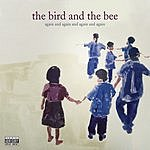 The Bird & The Bee Again And Again And Again And Again EP (Parental Advisory)
