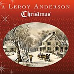 Leroy Anderson A Leroy Anderson Christmas