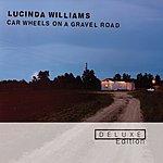 Lucinda Williams Car Wheels On A Gravel Road (Deluxe Edition)