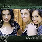 Shaye Lake Of Fire