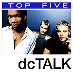dc Talk Top 5: Hits (5-Track Maxi-Single)