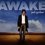 Josh Groban Awake (Bonus Tracks)