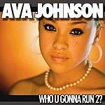Ava Johnson Who U Gonna Run 2 (Single)