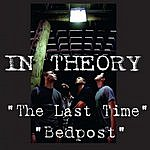 In Theory The Last Time/Bedpost