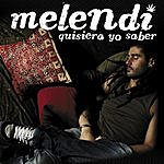 Melendi Kisiera Yo Saber (Single)