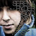 Serena Ryder Good Morning Starshine (Single)