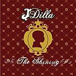Jay Dee (A.K.A. J Dilla) The Shining (Parental Advisory)