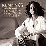 Kenny G I'm In The Mood For Love: The Most Romantic Melodies Of All Time