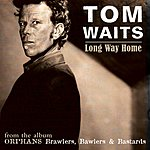 Tom Waits Long Way Home (Single)