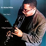 Dr. Michael White New Year's At The Village Vanguard