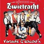 Münchner Zwietracht Vorlaute G'Schicht'N