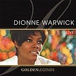 Dionne Warwick Golden Legends: Dionne Warwick (Live)